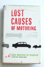 LOST CAUSES OF MOTORING ( Lord Montagu 1st ed)
